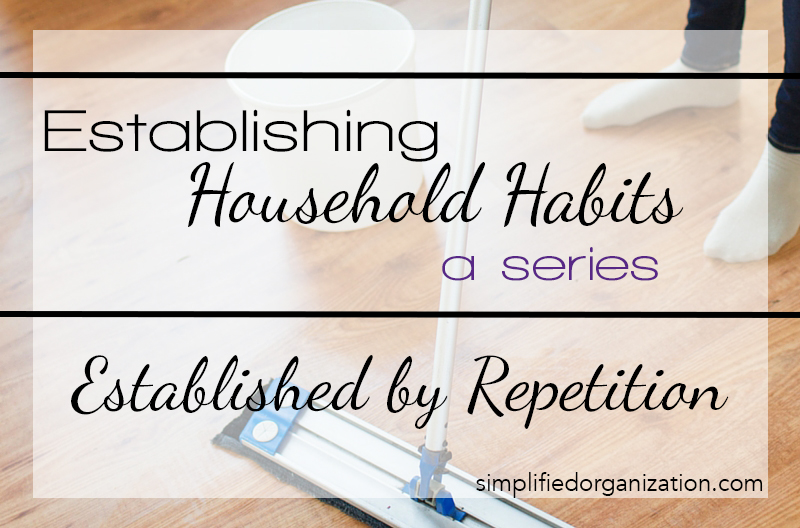 Establishing Household Habits: Established by Repetition