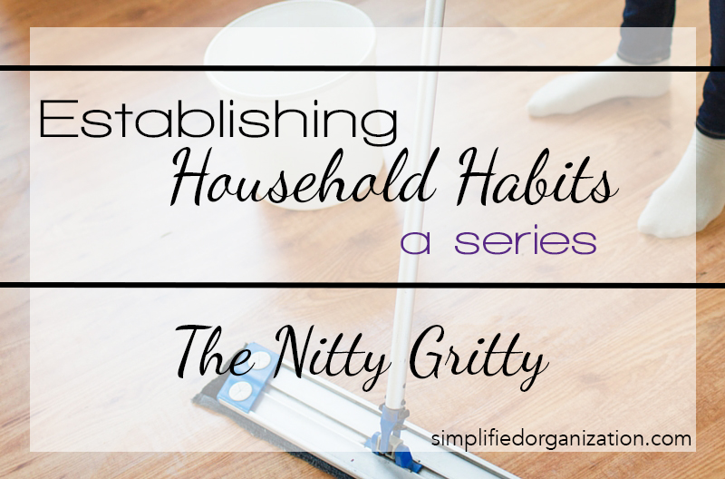 Establishing Household Habits: The Nitty-Gritty