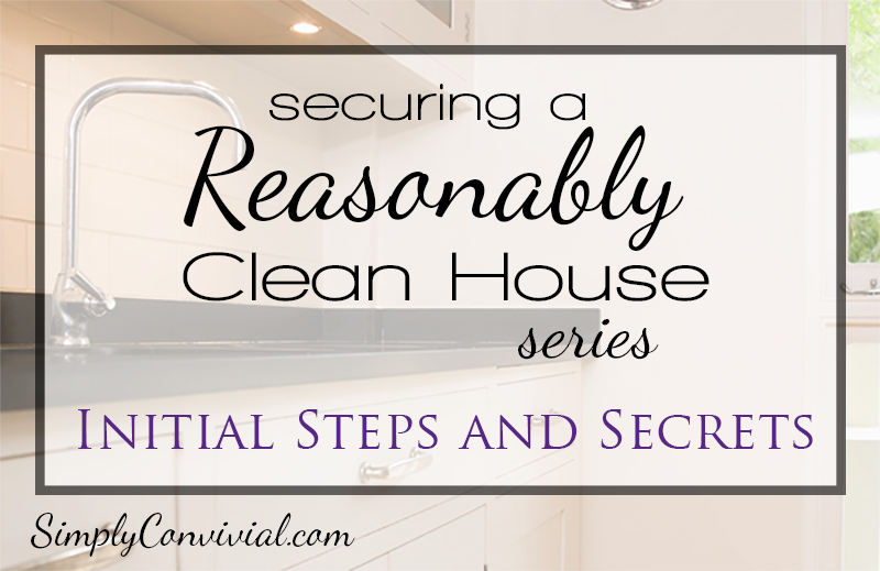 Securing a Reasonably Clean House: Initial Steps & Secrets