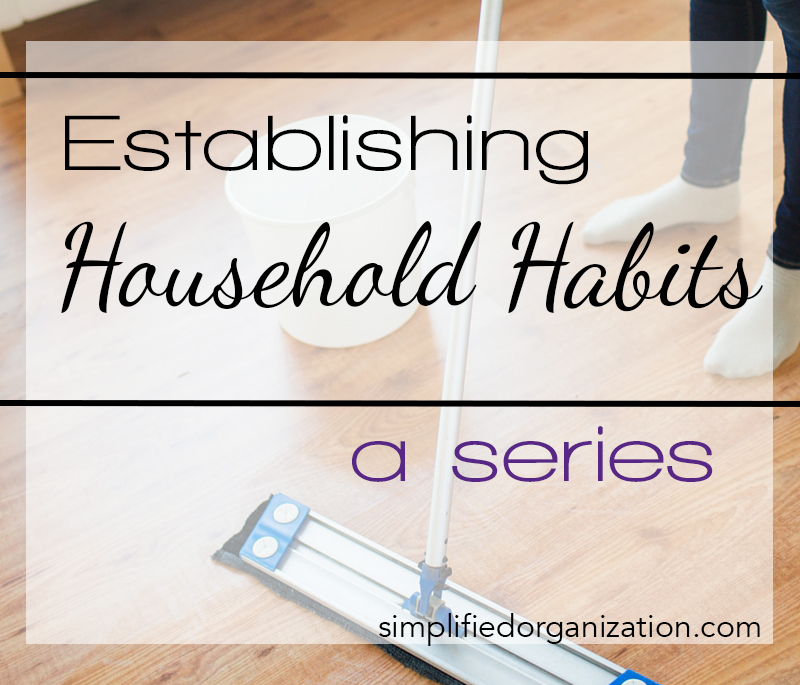 Establishing Household Habits: Why?