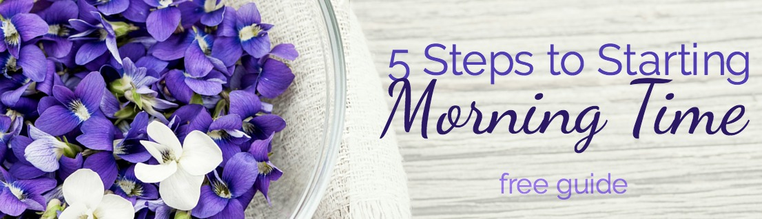 5 steps to starting morning time - a free guide