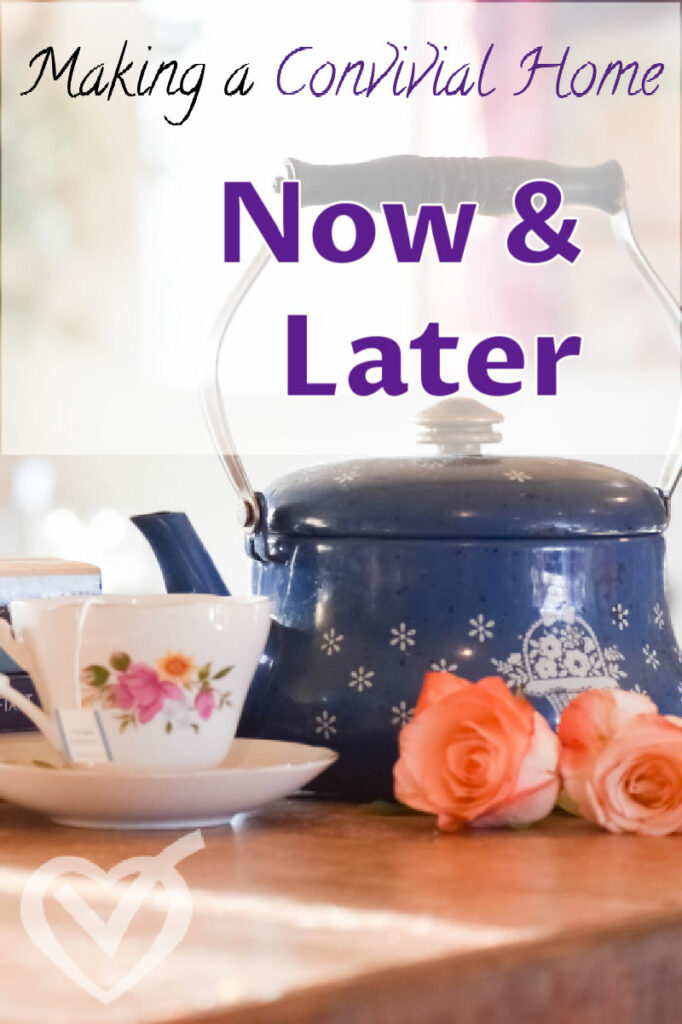 Convivial Home: Now & Later