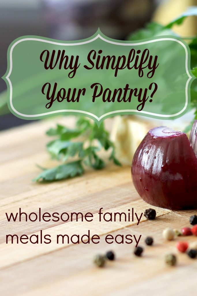 Why simplify your pantry?