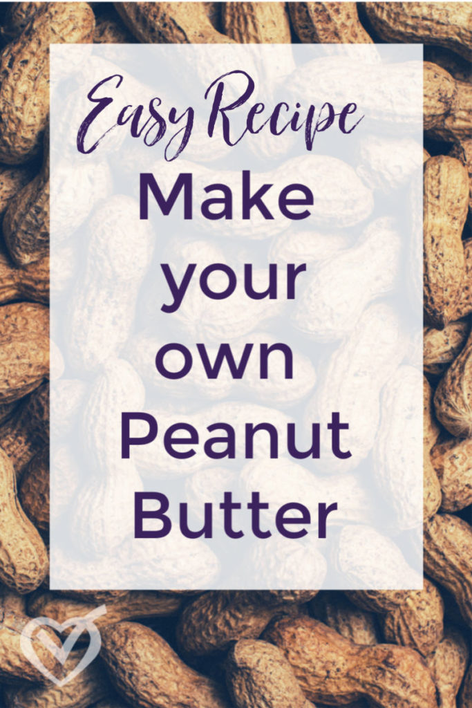 Make Your Own Peanut Butter Easy Recipe