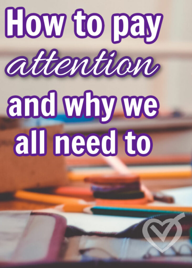 How to Pay Attention – and why we all need to