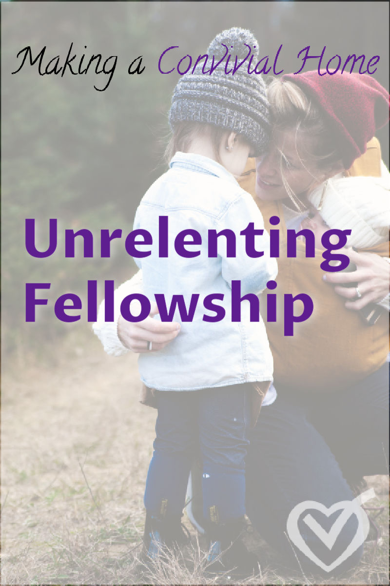 Don't let fussiness, whining, tantrum, argumentation go, either by sweeping it under the rug or by just sending them away to deal with it themselves. We must pursue our children in unrelenting fellowship.