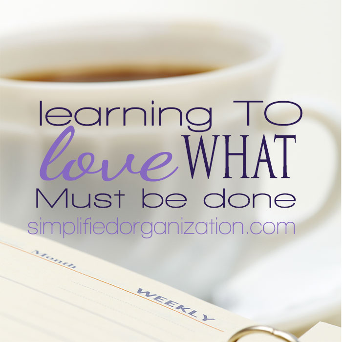 Learn to love what must be done