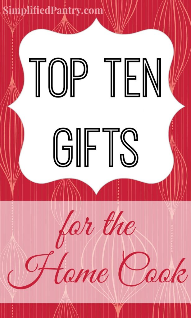Top Ten Gifts for the Home Cook