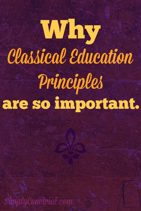 Classical education principles keep us centered and on course. All practical tips stem from principle assumptions. We will be steered off-course if we follow tips without knowing our principles.