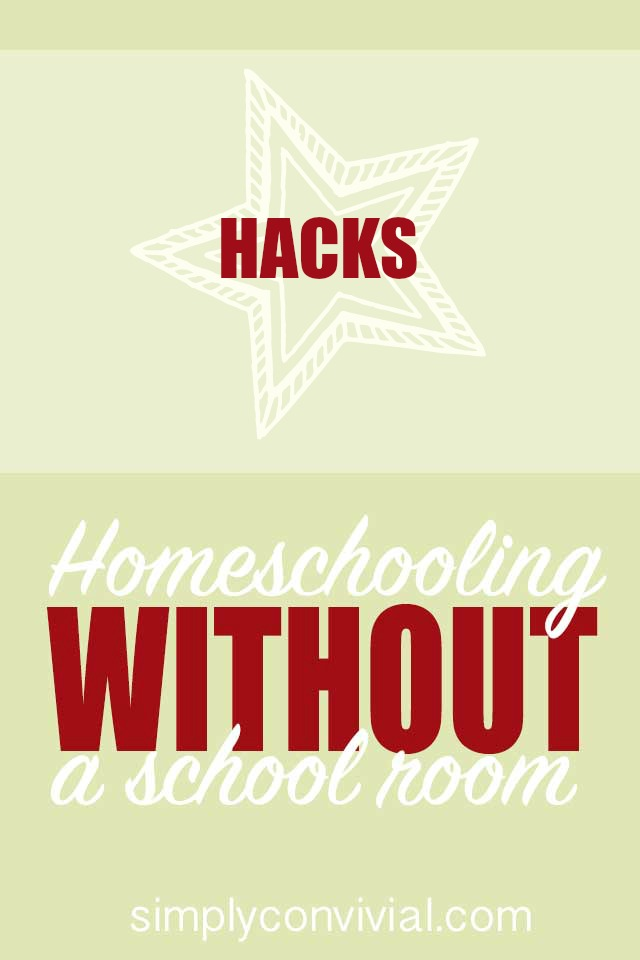 homeschooling without a school room series: my favorite homeschool space hacks