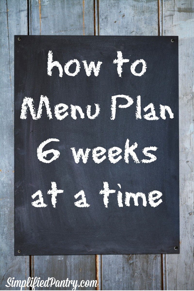 How to menu plan 6 weeks at a time