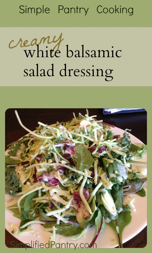 Creamy White Balsamic Dressing Easy Recipe