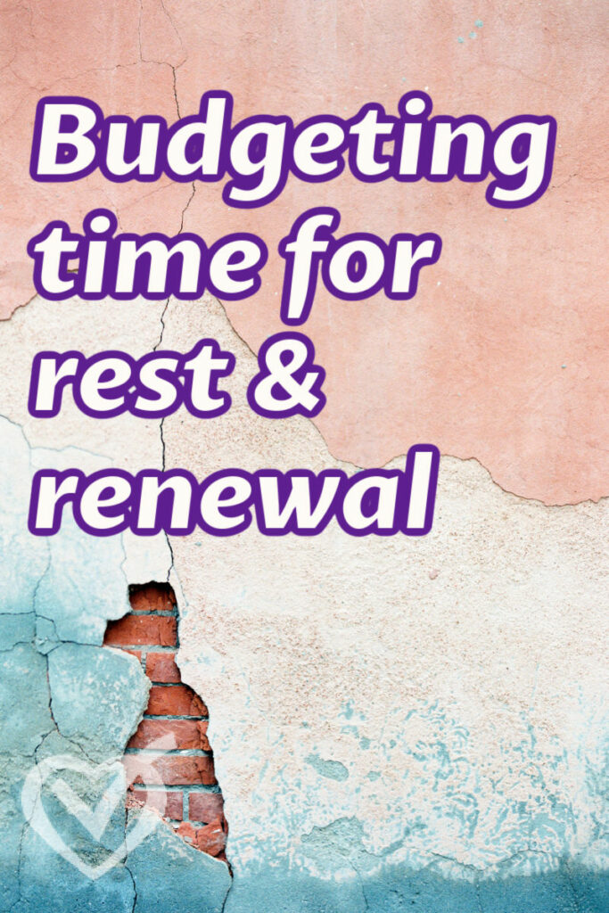 Budgeting time for rest and renewal