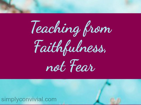 Teach without fear. Sarah Mackenzie.