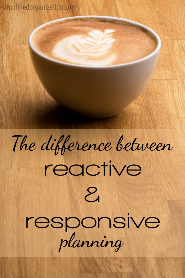 Responsive planning allows for both intentionality and serving the needs of others, whereas reactive living will drain you dry.