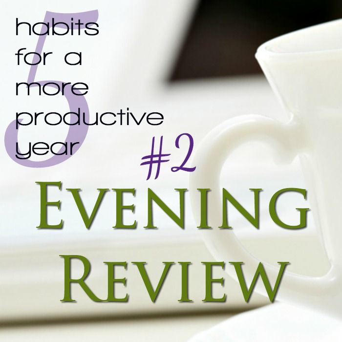 An evening review is an important habit of productivity, even for moms