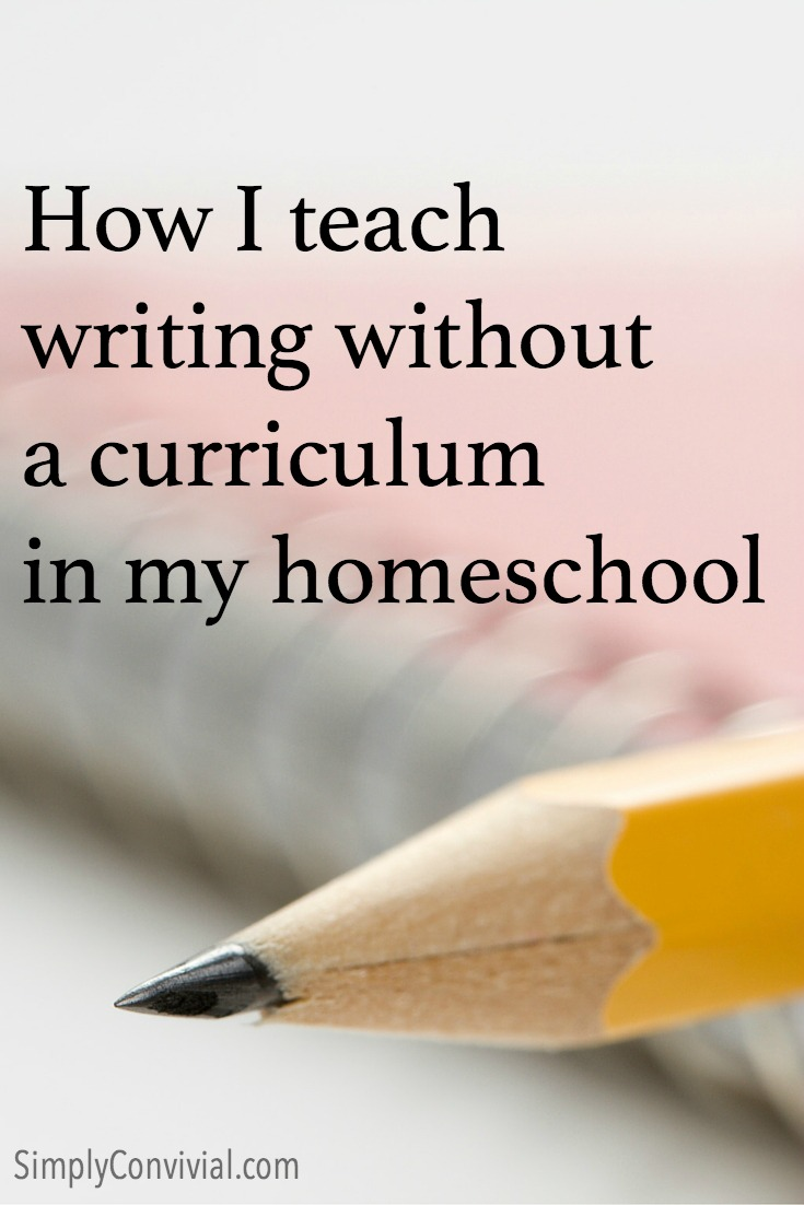 How to teach writing in your homeschool without a curriculum, simply & effectively.