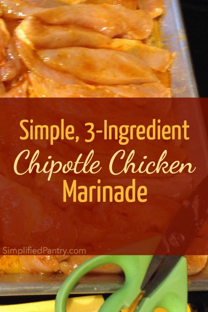 Easy recipe 3-Ingredient Chipotle Chicken Marinade. Get tasty chicken on the dinner table with minimal effort. Makes great leftovers, too!