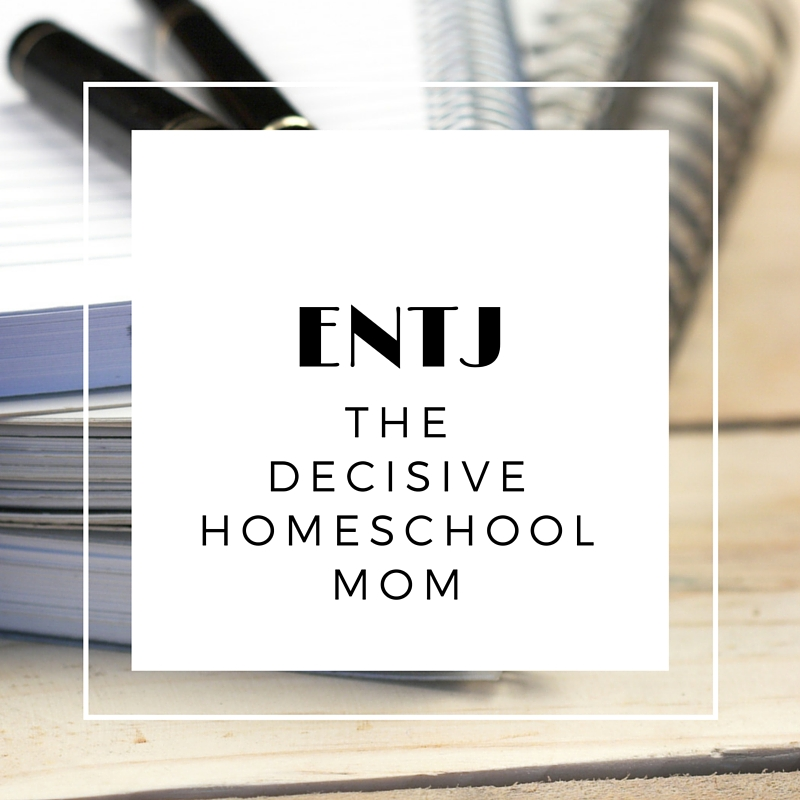 ENTJ - the decisive homeschool mom. She makes decisions and gets things done, but she always keeps the big picture in view, steering her course ever closer to her north star. Knowing your homeschool personality helps you shed guilt and find the homeschooling lifestyle that fits you best.