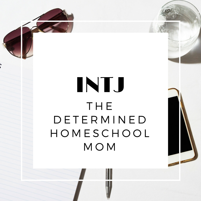 INTJ - the determined homeschool mom. An INTJ will always create a system that is consistent with her principles, but following-through on it quickly becomes tedious and draining. Knowing your homeschool personality helps you shed guilt and find the homeschooling lifestyle that fits you best.