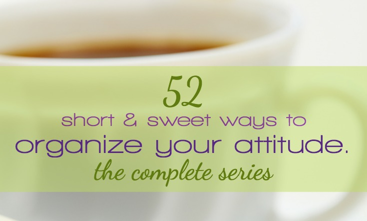 Organize your attitude!
