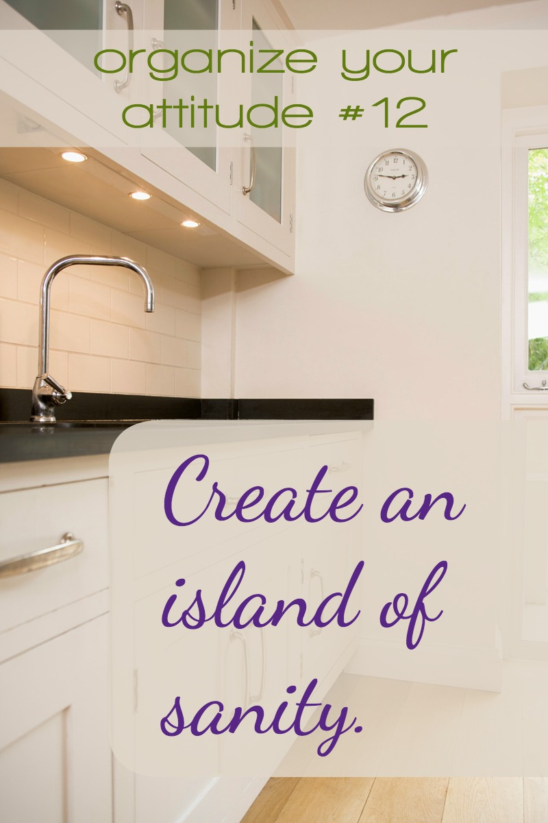 An island of sanity in your kitchen is a way to restore peace and calm not only to your home environment, but also to your mind and attitude. One small win.