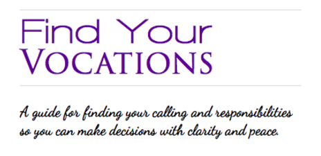 download a free guide to help you determine your vocations and know what you should and should not be doing