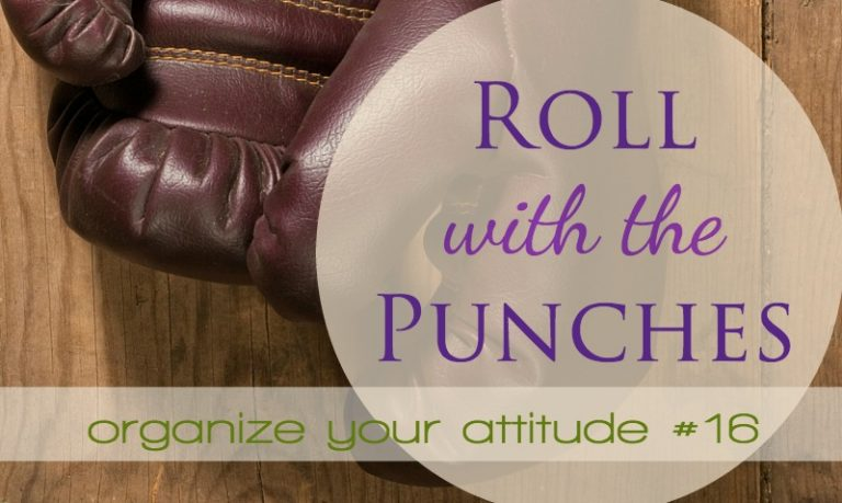 Roll with the punches.