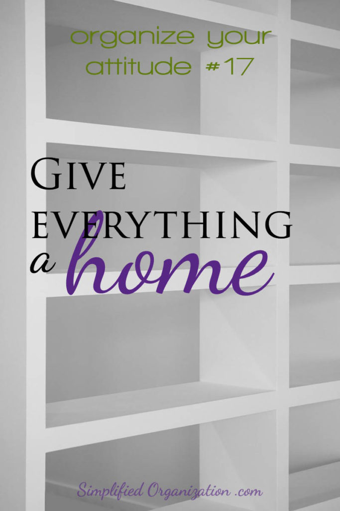 The first step to being able to tidy the house is to give everything a home. It's a big project, but oh so worth it! Give the stuff deliberate homes!