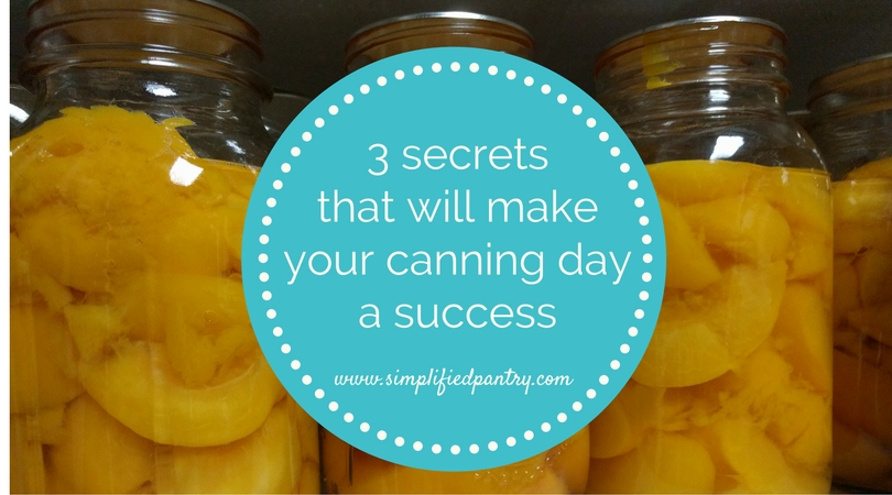 3 Secrets that Will Make Your Canning Day a Success