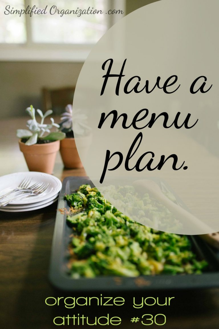 We don't often think about menu plans in terms of our attitude, but just knowing the plan for dinner allows you to start the day at the top of your game.