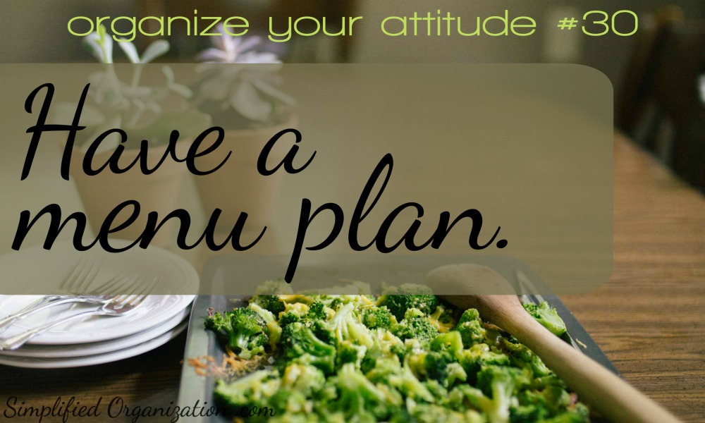 Have a menu plan.