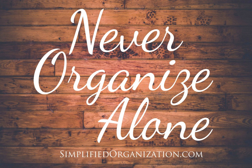 Never organize alone.