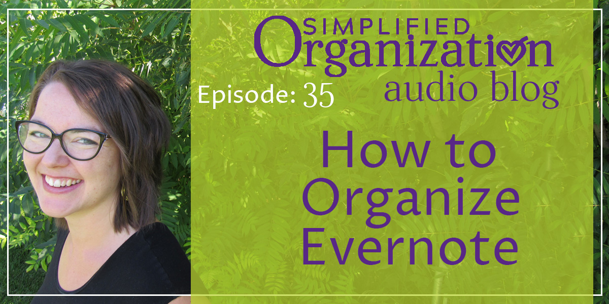 Simplified Organization Podcast: How to Organize Evernote