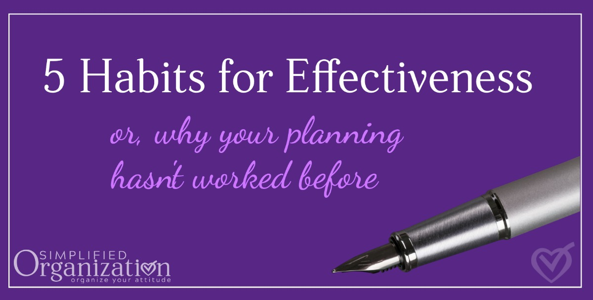 These 5 effectiveness habits will cultivate intentional, purposeful action.
