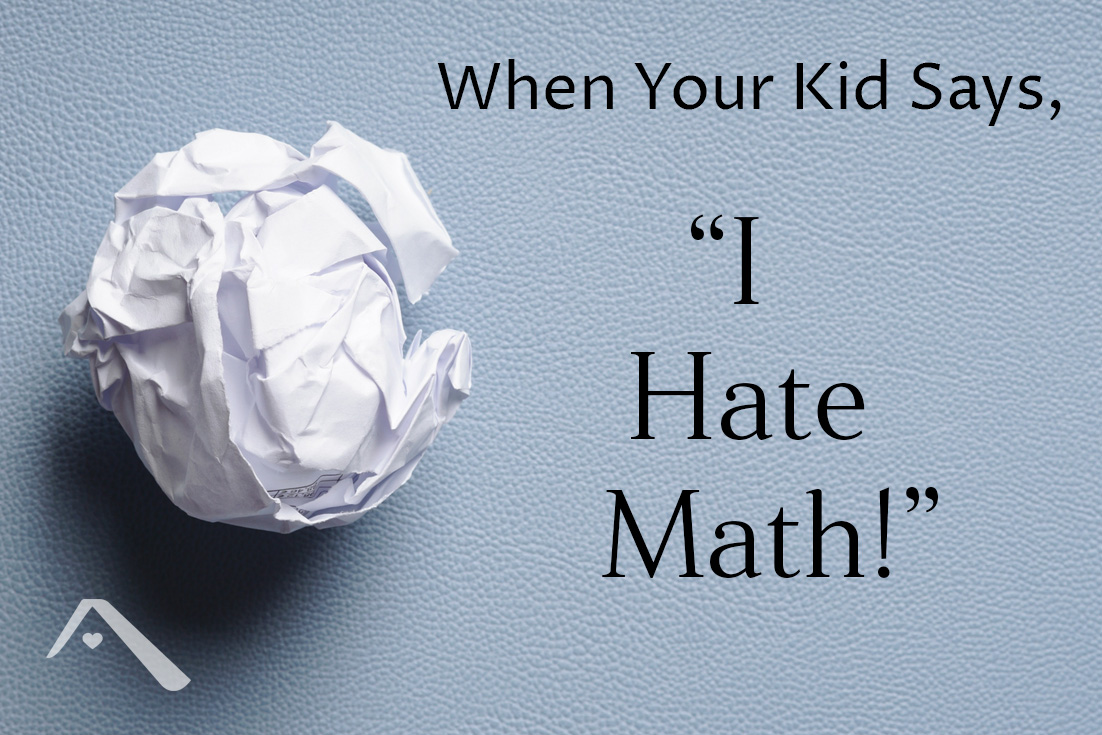 "When your kid says, ""I hate math!"""