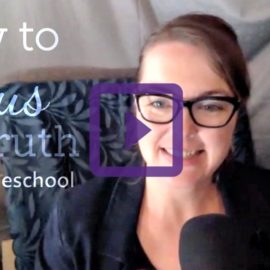 How to Focus on Truth in a Homeschool Day