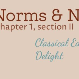 Classical Education's Delight (Norms & Nobility Notes, ch. 1, II)