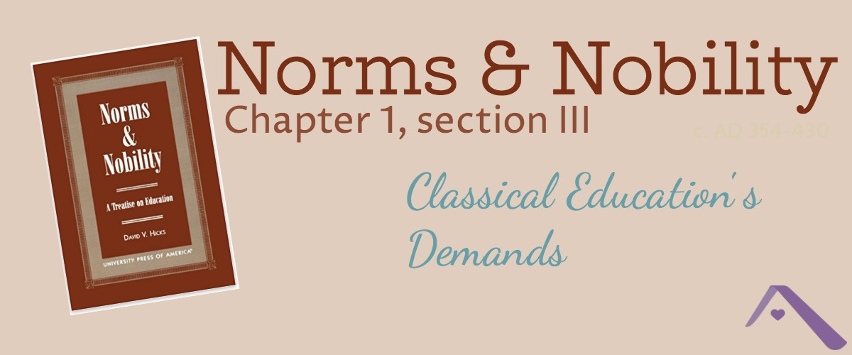 Classical Education's Demands (Norms & Nobility Notes, ch. 1, III)