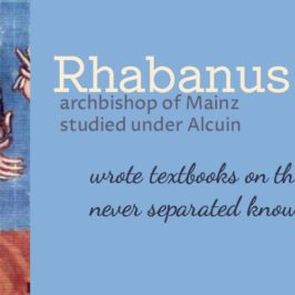 Studies for the sake of the church – Rhabanus Maurus on the liberal arts