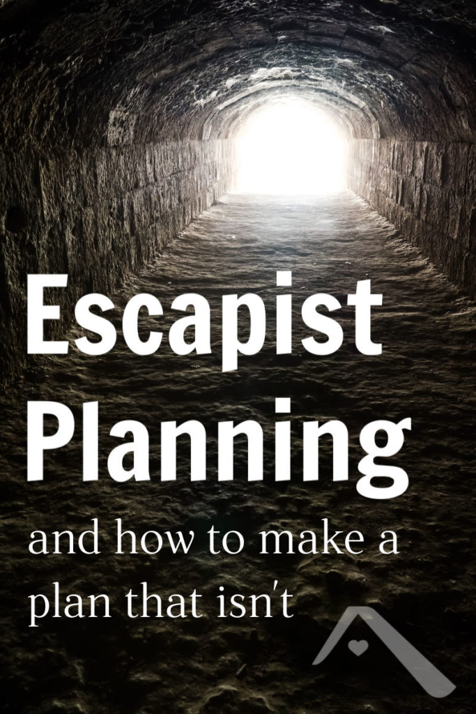 Escapist Planning, and how to make plans that aren't