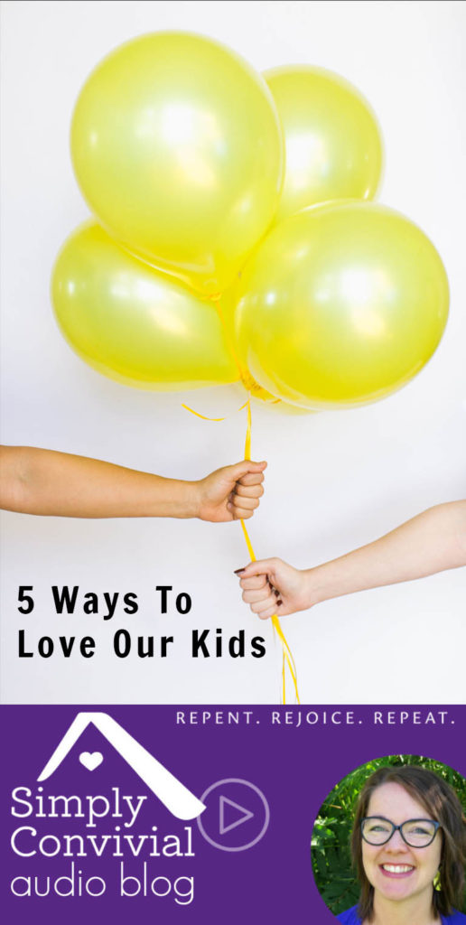 #088: 5 Ways to Love Our Kids