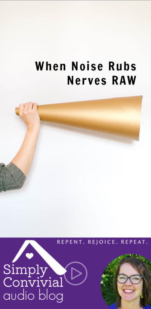 #084: When noise rubs nerves raw