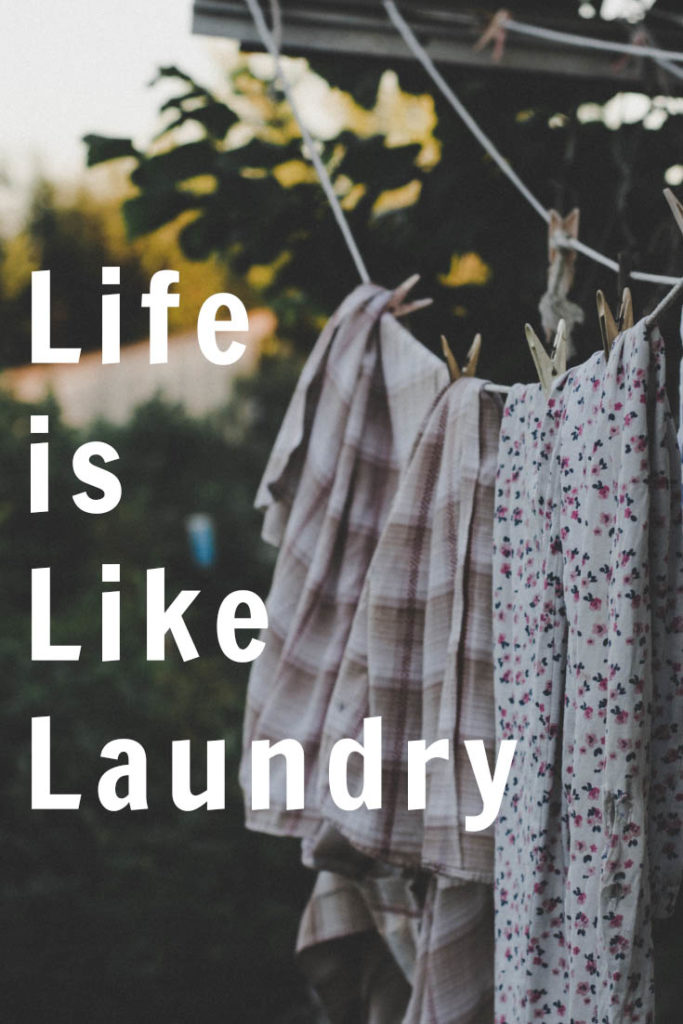 Life is like laundry