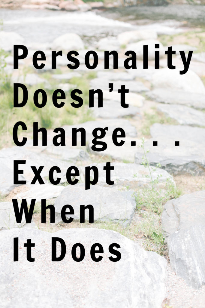 Does personality change? It might seem like it, but it probably isn't. Here are three things that might be happening that explain a change in your personality.