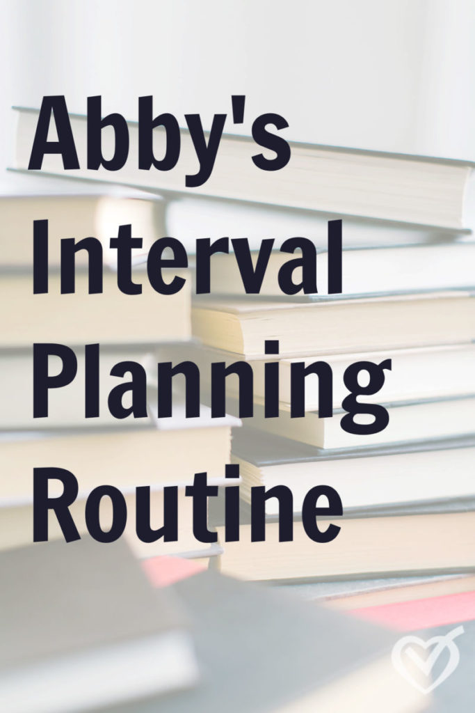 What's Working: Abby's Interval Planning Routine