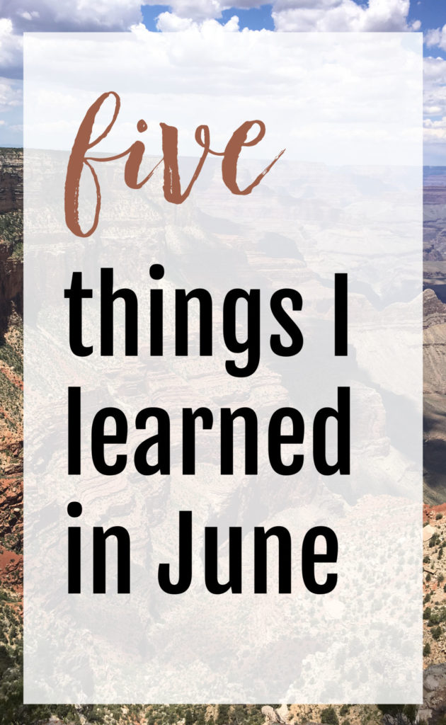 5 Things I Learned in June