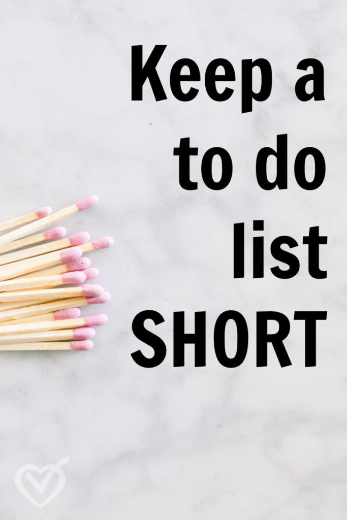 Keep a to do list SHORT – Get Organized #3