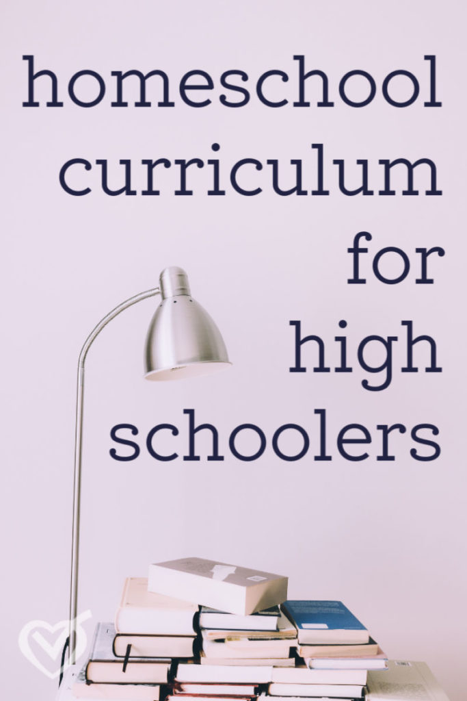 High School Homeschool Curriculum: What We Use