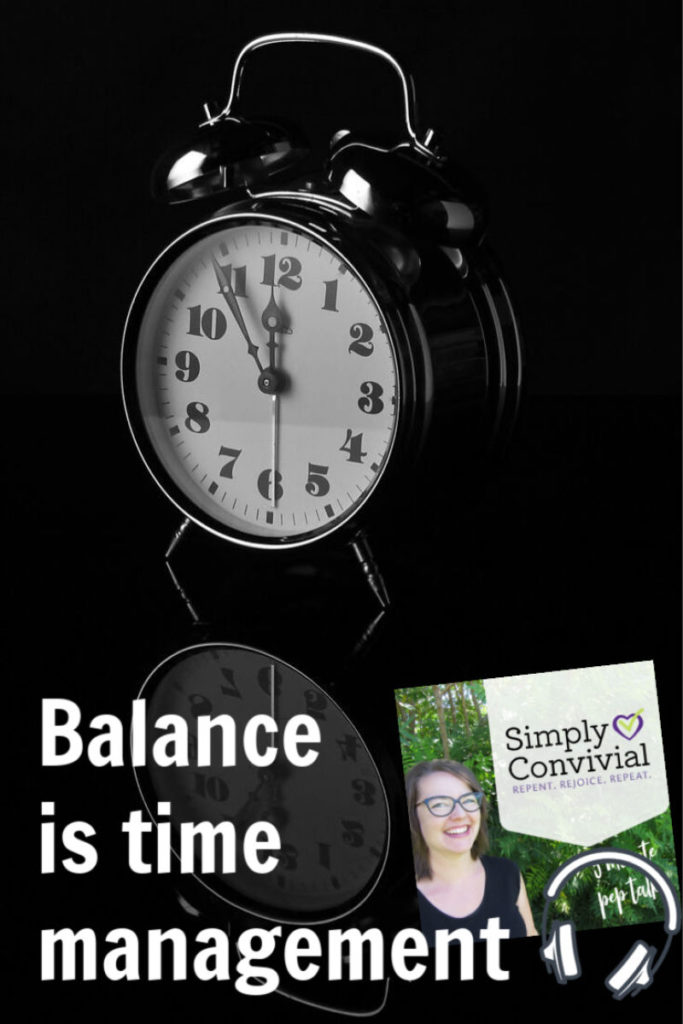 Ep. #108 – Balance is time management